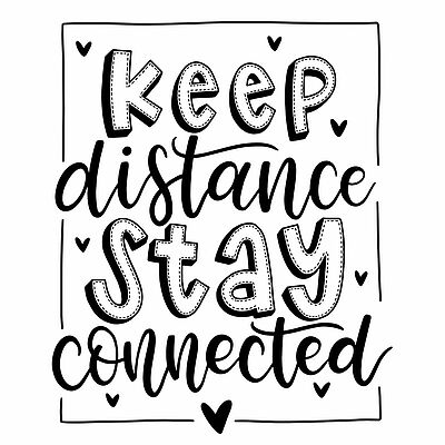 Keep distance, stay connected